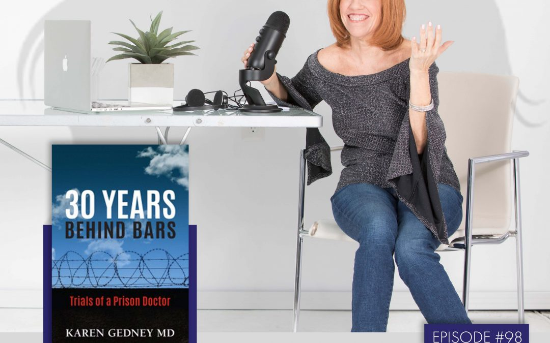 Karen Gedney, MD: Author 30 Years Behind Bars: Trials of a Prison Doctor